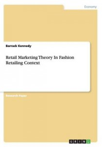 retail marketing theory in fashion retailing context