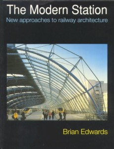 Modern Station New Approaches to Railway Architecture illustrated edition