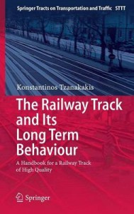 Railway Track and Its Long Term Behaviour A Handbook for a Railway Track of High Quality