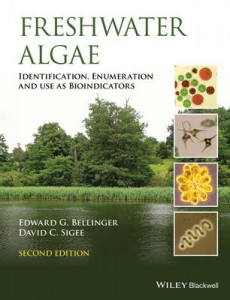 Freshwater Algae Identification, Enumeration and Use as Bioindicators 2nd Revised edition