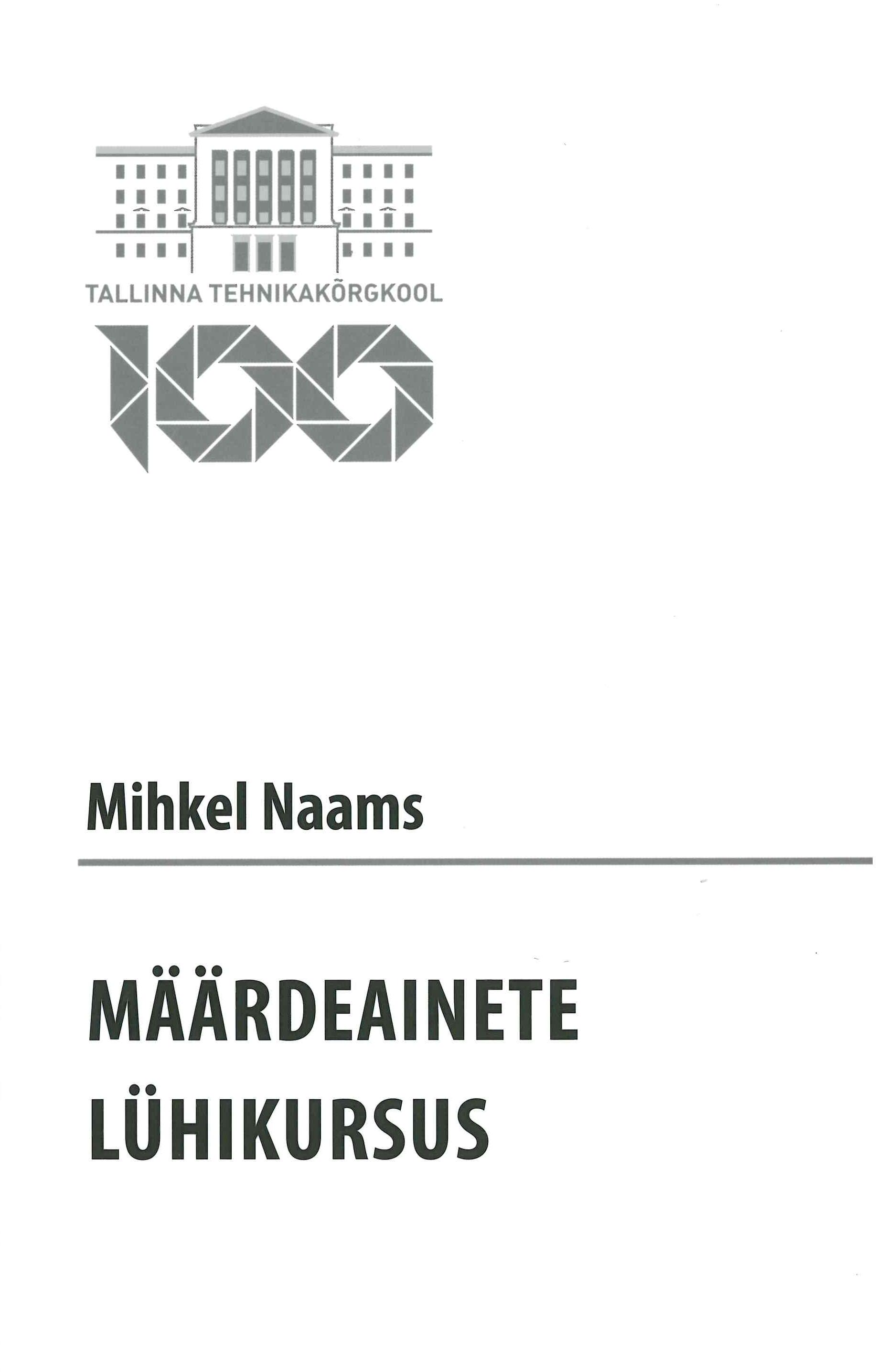 """6fded223812 """"Määrdeainete lühikursuse"""" autor emeriitprofessor Mihkel Naamsi karjäär oli  ligi pool sajandit seotud Tallinna Tehnikakõrgkooliga."""