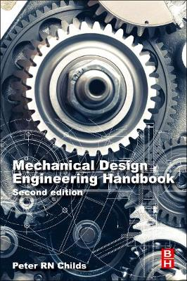 56f4765aa3e Peter R. N. Childs. Mechanical Design Engineering Handbook.  Butterworth-Heinemann, 2019